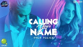 Calling Your Name , Shor Police , Clinton Cerejo , Bianca Gomes