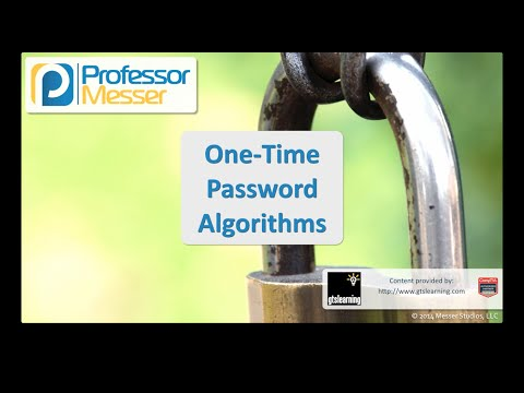 One-time Password Algorithms - CompTIA Security+ SY0-401: 5.2