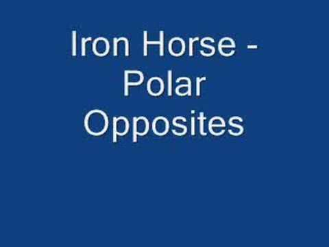 Iron Horse - Polar Opposites