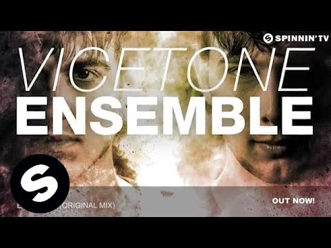 Vicetone - Ensemble (Original Mix)
