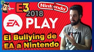 E3 2018   Conferencia EA   El Bullying a Nintendo ya no sorprende   Resumen y Opinión