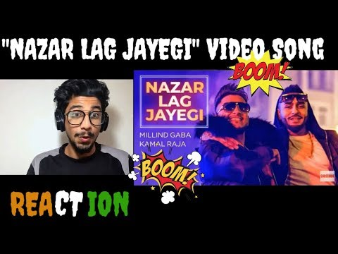 NAZAR LAG JAYEGI OFFICIAL Song Reaction | Millind Gaba, Kamal Raja | New song of 2018 l 😍😎😈