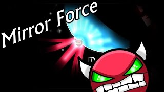 Mirror Force by Dudex | Geometry Dash [2.0] [Demon]