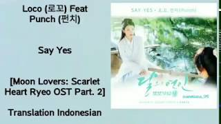 Loco (로꼬) & Punch (펀치) – Say Yes Lyrics INDO Moon Lovers: Scarlet Heart Ryeo OST Part. 2