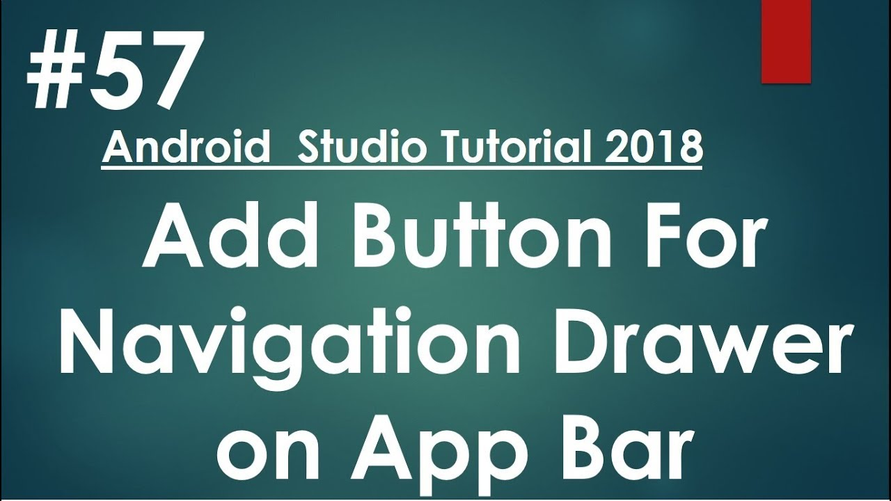 Android tutorial (2018) - 57- Add the Navigation Drawer button to the app  bar