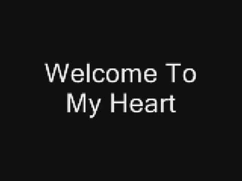 Welcome To My Heart
