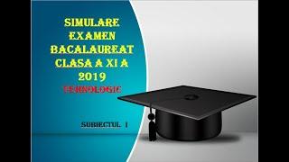 Bac 2019 Simulare Bacalaureat clasa a XI Tehnologic 2019 sub 1