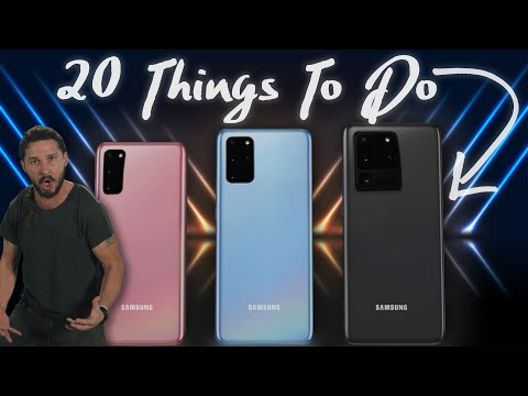 Galaxy S20 Ultra: First 20 Things To Do