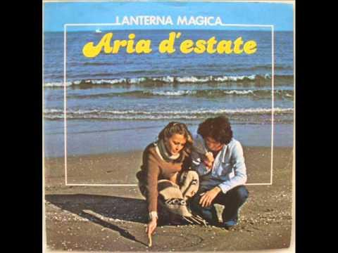 LANTERNA MAGICA    ARIA D'ESTATE     1978