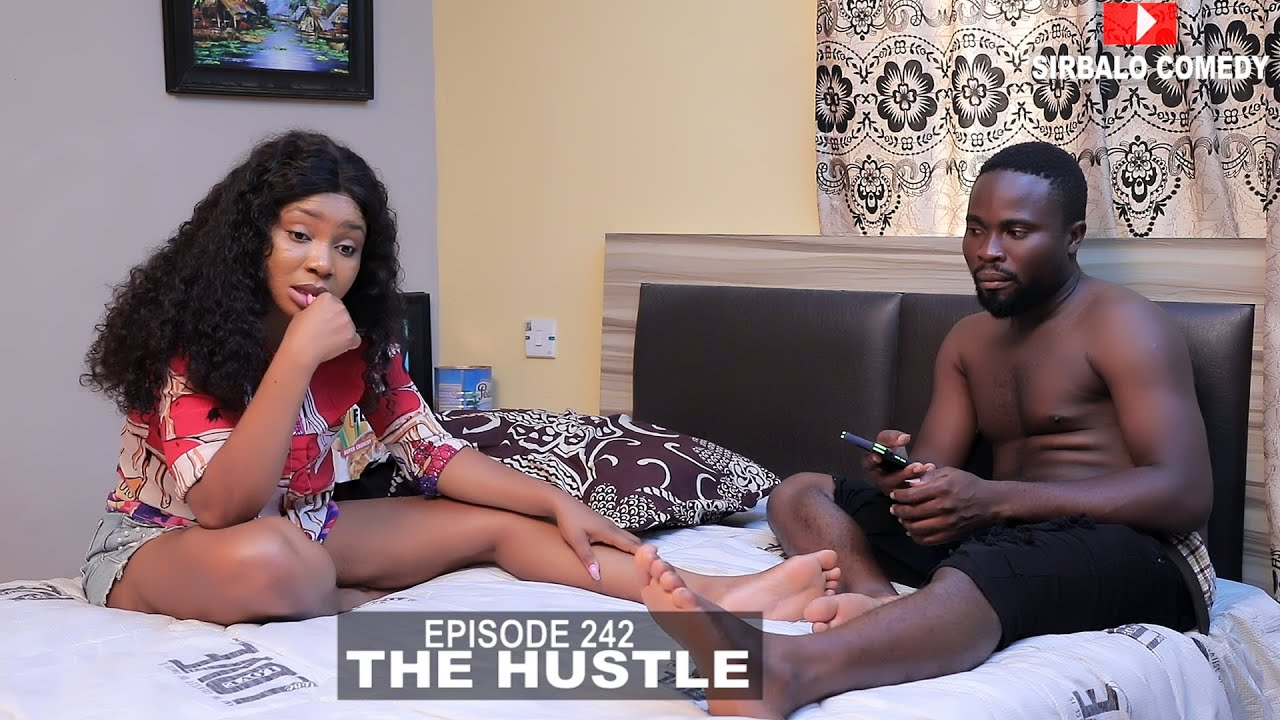 THE HUSTLE - SIRBALO COMEDY ( EPISODE 232 )