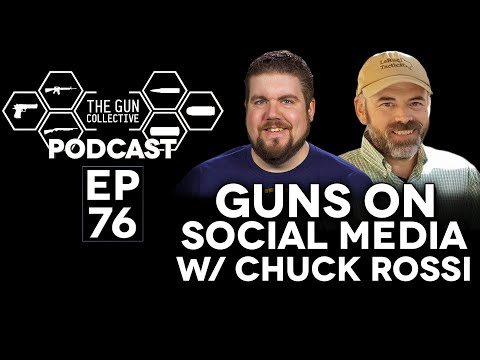 Guns on Social Media w/ Chuck Rossi | TGC Podcast | Ep. 076