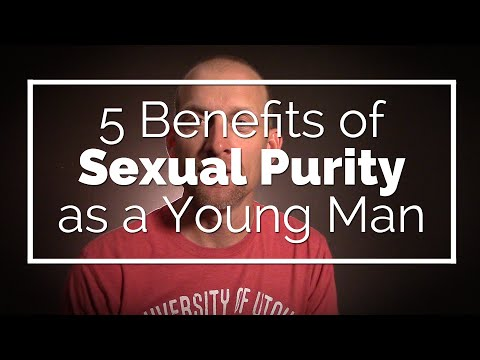 5 Benefits of Sexual Purity as a Young Man