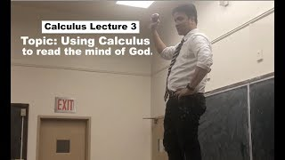 Calculus Lecture 3 |  Using Calculus to Understand the mind of God