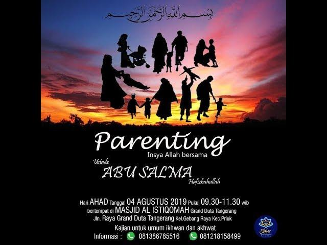 KAJIAN PARENTING ISLAM (BAG 1) MASJID AL ISTIQOMAH