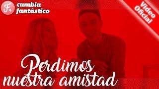 Tu Papa - Perdimos Nuestra Amistad - Video Oficial 2018