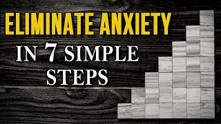 7 SIMPLE Steps to COMPLETELY ELIMINATE Anxiety & Fear - NLP Technique to Stop Negative Thoughts