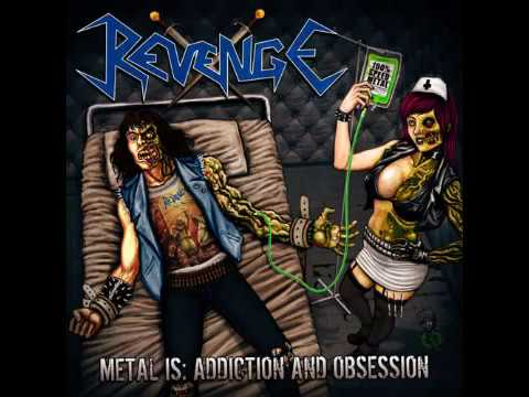 Revenge - Metal Is: Addiction And Obsession (Full album) 2011