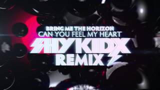 "Bring Me The Horizon - ""Can You Feel My Heart"" (Shy Kidx Remix)"