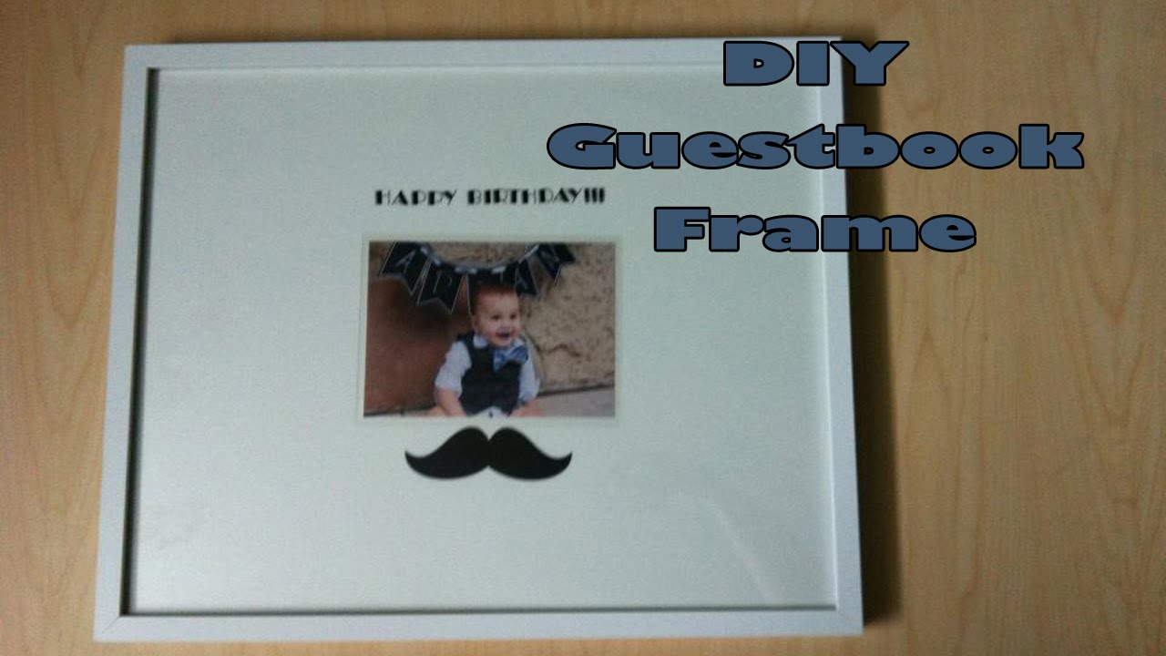 Diy Guestbook Frame First Birthday Youtube