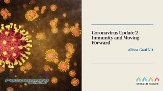 Coronavirus Update 2 - Immunity and Moving Forward