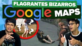 OS FLAGRAS MAIS BIZARROS DO GOOGLE MAPS Free HD Video