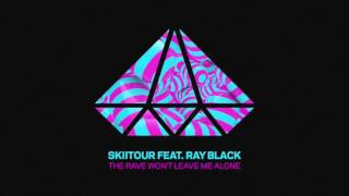 Download SkiiTour - The Rave Won't Leave Me Alone (feat. Ray Black) MP3 song and Music Video