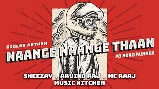 Naange Naange Thaan - Sheezay, Arvind Raj & MC Raaj   PD Road Runner - Official Riders Anthem