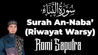 Murottal Quran Merdu Surah An Naba' - Romi Saputra - Riwayat Warsy   سورة النبإ رواية ورش عن نافع