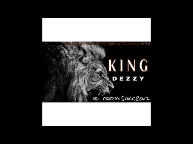 KING (#ImAhKING) - DEZZY prod by. @stacksbeatz