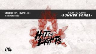 "Hit The Lights ""Summer Bones"""