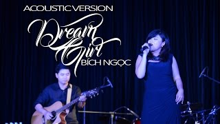 DREAM GIRL (ACOUSTIC) | A JAZZY NIGHT |  | BICH NGOC OFFICIAL