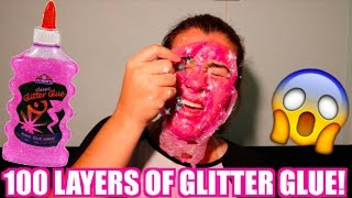 100 LAYERS OF GLITTER GLUE ON MY FACE! (PAINFUL!)