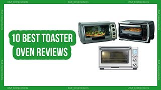 Best toaster oven reviews - 10 Best convection toaster oven 2018