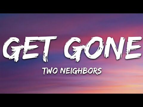 Two Neighbors - Get Gone 7clouds Release