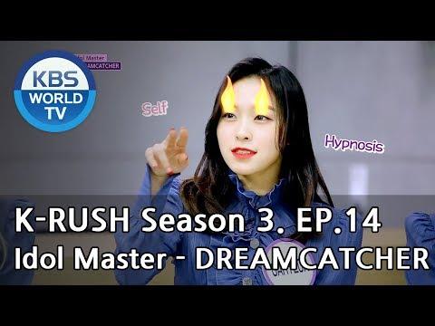 Idol Master -DREAMCATCHER [KBS World Idol Show K-RUSH3 / ENG,CHN / 2018.06.15]