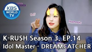 Idol Master -DREAMCATCHER [KBS World Idol Show K-RUSH3 / ENG,CHN / 2018.06.15]