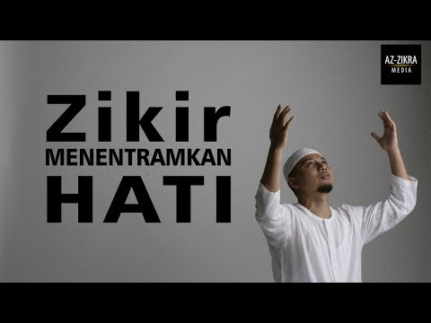 Ustadz Muhammad Arifin Ilham : Zikir Menentramkan Hati