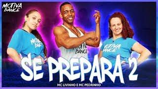 Baixar Se Prepara 2 - MC Livinho e MC Pedrinho | Motiva Dance (Coreografia)