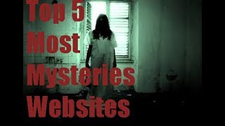 Top 5 Most Mysteries Websites on the Internet