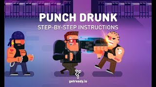 "Ready: Creating a game ""Punch Drunk"""