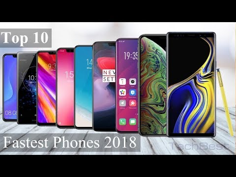 Fastest Phones 2018 - Top 10 Fastest Mobile Phone In The World 2018