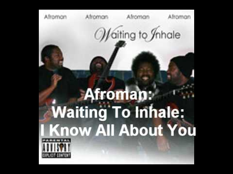 I Know All About You - Afroman - Waiting To Inhale