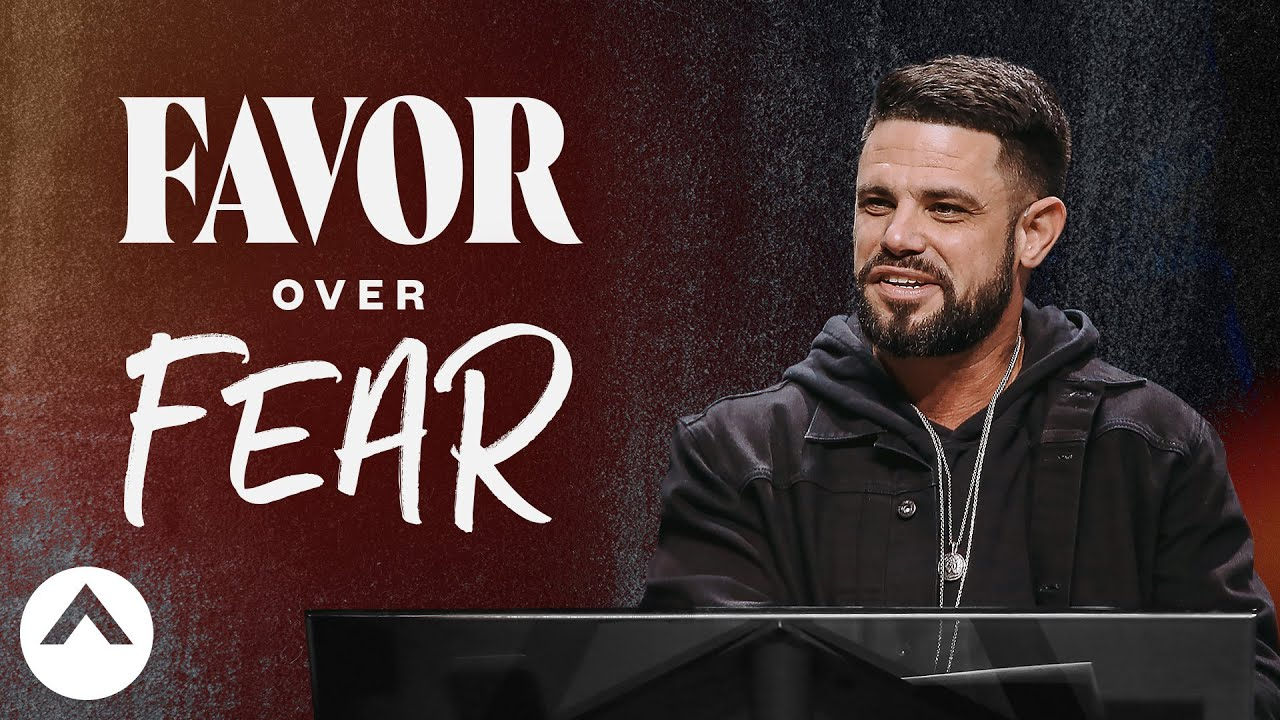 Favor Over Fear | Pastor Steven Furtick | Elevation Church