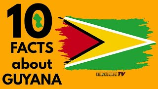 Top 10 Facts About Guyana🇬🇾🇬🇾 | IntoxicatedTV