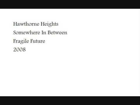 hawthorne heights- somewhere in between