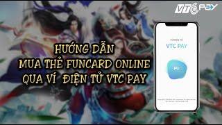 Hướng dẫn mua thẻ Funcard online qua ứng dụng ví điện tử VTC Pay