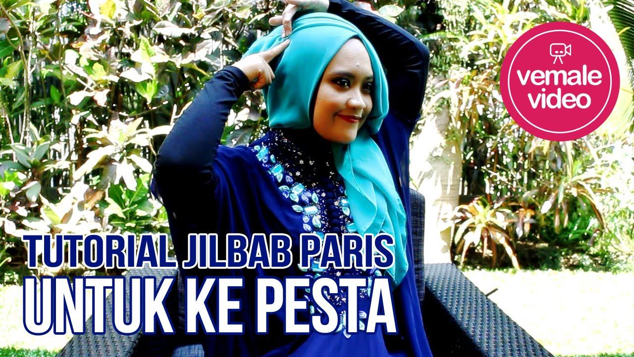 Tutorial Hijab Vemale Jilbab Paris Untuk Ke Pesta YouTube