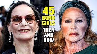 45 BOND GIRLS ⭐ THEN AND NOW 🎬
