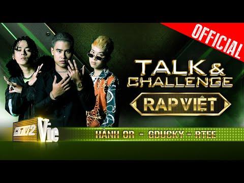 Talk & Challenge #2: Hậu vòng 3, GDucky, RTee vừa hội ngộ Hành Or đã va thử thách căng não  RAP VIỆT