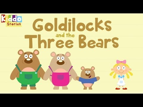 Fairy Tales as Short Bedtime Stories: The Story of Goldilocks and The 3 Bears